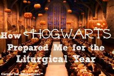 How Hogwarts Prepared Me for the Liturgical Year // Carrots for Michaelmas