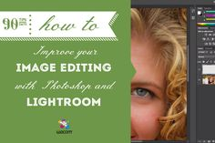 Improve Image Editing by Using Lightroom and Photoshop #90tips #photography #wacom