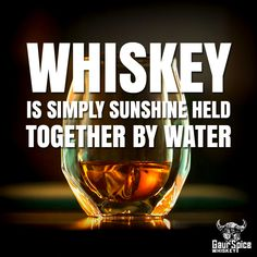 Whiskey is simply sunshine held together by water - Whisky - A-Z Finance Plan (For Life) Whiskey Girl, Cigars And Whiskey, Scotch Whiskey, Irish Whiskey, Bourbon Whiskey, Cinnamon Whiskey, Tequila Drinks, Liquor Drinks, Whiskey Cocktails