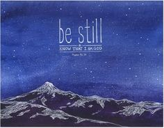 """Archival art print created from an original watercolor illustration based on Scripture. The artwork features mountains against a starry night sky with handlettered verses from the Bible, """"Be still, an"""