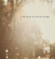 i feel the sun on my face.