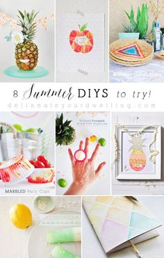 8 fun Summer DIYS to try! There is still time to get in a few of these before summer ends. Delineateyourdwelling.com