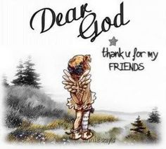 Dear God: Thank you for my friends! Friendship Love, Friend Friendship, Friendship Quotes, Friends Are Like, Real Friends, Gods Love, My Love, Sisters In Christ, Different Quotes