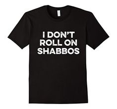 ec39599a01f4 Men s I Don t Roll On Shabbos T-Shirt - Funny Jewish bowl…