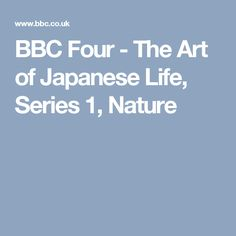 BBC Four - The Art of Japanese Life, Series 1, Nature