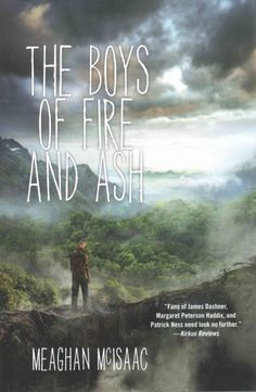 The Boys of Fire and Ash by Meaghan McIsaac (Grades 6 & up). Urgle and two other Brothers of the Ikkuma Pit, where boys are abandoned at birth and learn to fend for themselves and rear their younger brothers, embark on a quest to rescue Urgle's brother, Cubby, who has been carried off by monsters into the forest from which no one has ever returned.