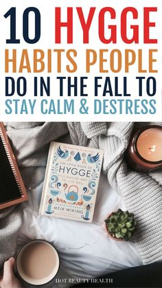 This is the perfect guide for using Hygge to stay cozy in the fall. Hygge is all about comfort and coziness and by following these 10 tips you'll reap the benefits of less stress and anxiety as well as practicing gratitude. #hygge #falltips Health And Fitness Tips, Health And Wellness, Hot Apple Cider, Destress, Self Care Routine, Useful Life Hacks, Little Books, Best Self, Stress And Anxiety