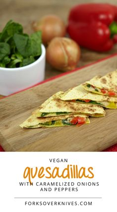 Caramelized Onion and Pepper Quesadillas #plantbased #oilfree