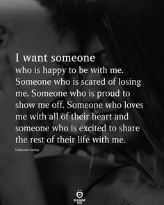 I Want Someone Who Is Happy To Be With Me.
