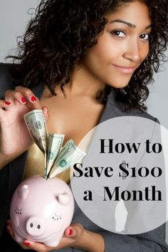 6 Ways to Save an Extra $100 Each and Every Month