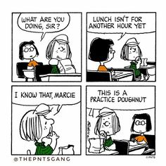 #thepntsgang #pnts #schulz #peppermintpatty #marcie #sir #lunch #practice #doughnut