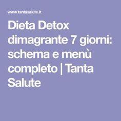 Dieta Detox dimagrante 7 giorni: schema e menù completo | Tanta Salute