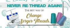 Never re-thread again! The best way to change serger threads. (My Golden Thimble) Serger Thread, Serger Sewing, Sewing Stitches, Pdf Sewing Patterns, Sewing Basics, Sewing Hacks, Sewing Tutorials, Sewing Tips, Sewing Ideas