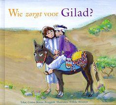 Wie zorgt voor Gilad? - 9789033612206
