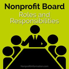 See list which clarifies nonprofit board members roles vs nonprofit staff responsibilities. Mutual respect is critical to run a successful nonprofit