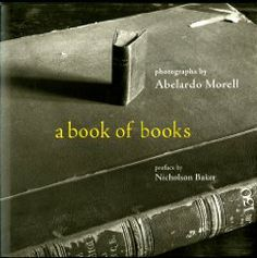A Book of Books by Abelardo Morell. $15.30. Publication: November 8, 2006. Publisher: Bulfinch; 1st Reduced-format Ed edition (November 8, 2006). Author: Abelardo Morell. 107 pages