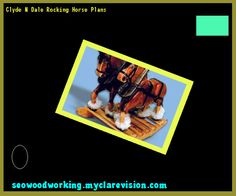 Clyde N Dale Rocking Horse Plans 150739 - Woodworking Plans and Projects!