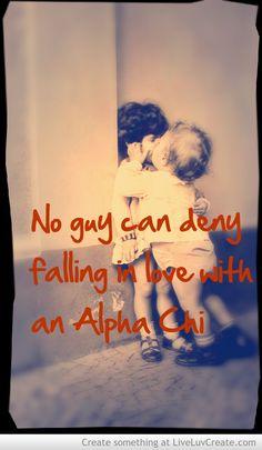 "Alpha Chi Omega ""No guy can deny falling in Love with an Alpha Chi""  #AlphaChiOmega #Alphachi #AXO  #TSM #SororityGirl"