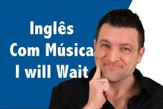 Inglês com Música   Mumford & Sons - I will Wait.