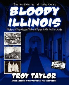 """""""Bloody Illinois""""  ***  Troy Taylor  (2008)"""