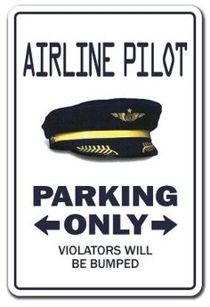 """AIRLINE PILOT ~Novelty Sign~ parking signs plane gift by ZANYSIGNS. $8.99. Made in the U.S.A.. Perfect for Indoor or Outdoor use. Top Quality Product. The Perfect Gift for any Occasion. Brand New Sign. BRAND NEW SIGN!! 12"""" tall and 8"""" wide sign. Our novelty signs are made from outdoor durable plastic with professional grade vinyl graphics. These signs will never rust or fade, perfect inside or out (4-5 years outdoors)! The sign has round corners and a hole pre-drilled for easy ..."""