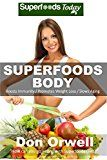 Free Kindle Book -   Superfoods Body: Over 75 Quick & Easy Gluten Free Low Cholesterol Whole Foods Recipes full of Antioxidants & Phytochemicals (Natural Weight Loss Transformation Book 130) Check more at http://www.free-kindle-books-4u.com/health-fitness-dietingfree-superfoods-body-over-75-quick-easy-gluten-free-low-cholesterol-whole-foods-recipes-full-of-antioxidants-phytochemicals-natural-weight-loss-tran/