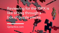 Like a box of puzzle pieces that fit together to make the entire picture, the NCIDQ IDPX Exam tests your understanding of each piece.