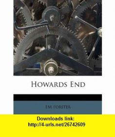 Howards End (9781175705204) EM Forster , ISBN-10: 1175705209  , ISBN-13: 978-1175705204 ,  , tutorials , pdf , ebook , torrent , downloads , rapidshare , filesonic , hotfile , megaupload , fileserve