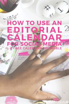 How to Use an Editorial Calendar for Social Media (+ A Free Calendar Printable)