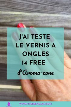 J'ai testé le vernis à ongle végétal 14 free d'Aroma-zone Deodorant Bio, Pigmentation, Afro, Blog, Essential Oils, Hair Conditioner, Dry Hair, Curly Hair, Natural Tan
