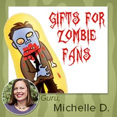 Gifts for the Zombie Fanatic on http://blog.gifts.com/gift-trends/gifts-for-the-zombie-fanatic