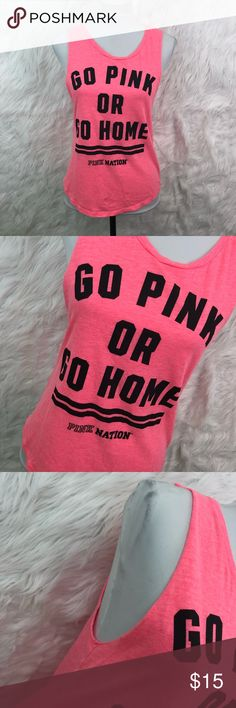 """Victoria's Secret Logo Tank """"Go Pink Or Go Home"""" Victoria's Secret PINK Logo Tank """"Go Pink Or Go Home"""" Size X-Small   Size- X-Small Bust- 15 inches Length- 25 inches Sleeve length- sleeveless  SMOKE FREE HOME! PINK Victoria's Secret Tops Muscle Tees"""