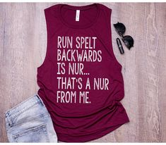 Mom Shirts Discover Run Spelled Backwards is NUR Original She Squats Clothing Design. Funny Kids Shirts, Cute Shirts, Awesome Shirts, Funny Sweatshirts, Funny Tees, Muscle Shirts, Muscle Tank Tops, Workout Tops, Workout Shirts