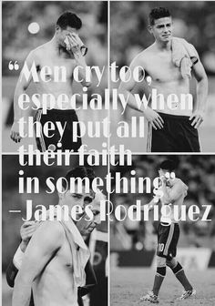 "James Rodriguez - ""Men cry too, especially when they put all their faith in something"""