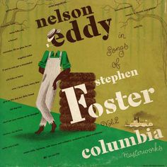 Nelson Eddy- Songs of Stephen Foster Vol. Home Song, Stephen Foster, Rare Records, Old Folks, Record Art, Old Love, Album Covers, The Fosters, Illustrators
