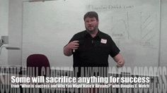 """Video: Some will sacrifice anything for success from """"What is success…and why you might have it already?"""