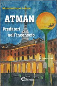 Atman. Predatori nell'inconscio - Irenze Massimiliano - wuz.it