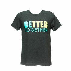 Better Together Shirt