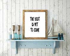 Printable Quotes 8x10 Print The Best is Yet To by VeganArtByTafida