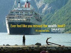 It's not too late for you to catch the #wealth boat! Try #SmartestWealthSystems