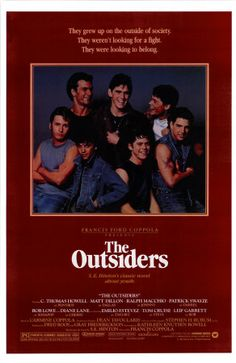 The Outsiders -had this poster on my wall...