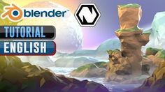 | TUTORIAL | How to Create a Fantasy Low Poly Landscape with BLENDER and...