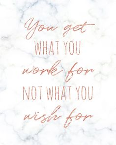 Printable Rose Gold & Marble Wall Art, You Get What You Work For Not What You Wi. , - Printable Rose Gold & Marble Wall Art, You Get What You Work For Not What You Wi… Check more at quotes. Motivacional Quotes, Great Quotes, Quotes To Live By, Cute Inspirational Quotes, Belive In Yourself Quotes, Quotes For Work, Lets Do This Quotes, Good Things Quotes, See You Soon Quotes
