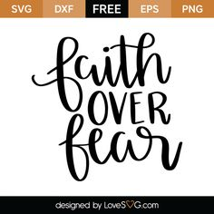 *** FREE SVG CUT FILE for Cricut, Silhouette and more *** Faith over fear