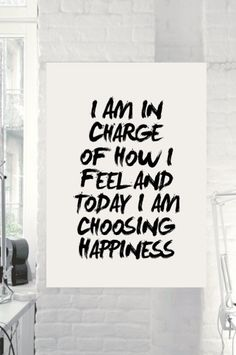 I Am in Charge of How I Feel by TheMotivatedType @Etsy www.motivatedtype.com Motivational Quotes, Wall Art Ideas, Typography Print, Posters for Sale staying positive, positivity #positivity