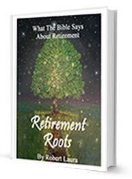 What The Bible Says About Retirement: Retirement Roots book cover