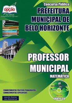 Apostila Concurso Prefeitura do Município de Belo Horizonte / MG - 2015: - Cargo: Professor Municipal - Matemática