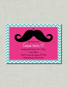 "Girl Mustache party invite. My preteen wants a mustache themed party! Love this pink w/ blue chevron print invite!  Would like something similar but for it to say, ""I (mustache) you to come to my sleepover party""."