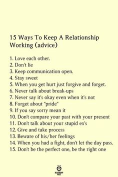 "15 Ways To Keep A Relationship Working (advice) Love each other. Don't lie Keep communication open. Stay sweet When you get hurt just forgive and forget. Never talk about break-ups Never say it's okay even when it's not Forget about ""pride"" Deep Relationship Quotes, Relationship Goals, Relationship Videos, Quotes About Love And Relationships, Toxic Relationships, Healthy Relationships, Memes Humor, Stupid Ex, Love Advice"