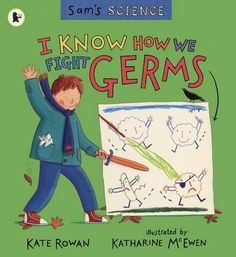 I Know How We Fight Germs (Sam's Science)